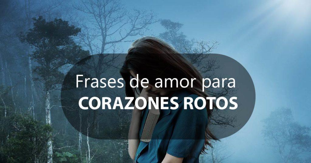 Frases De Amor Para Un Corazón Roto Y Herido Hoysoynet