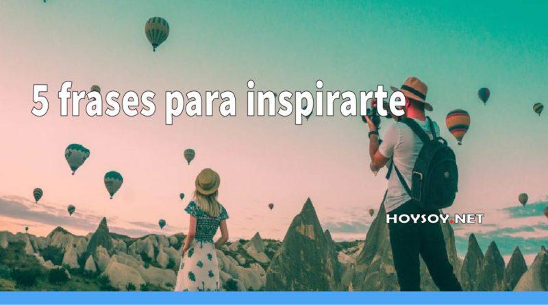 5 frases para inspirarte