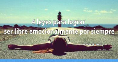 Cuatro leyes para lograr ser libre emocionalmente por siempre