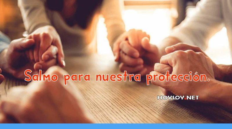 Salmo para nuestra protección.