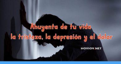 ahuyenta de tu vida la tristeza, la depresión y el dolor