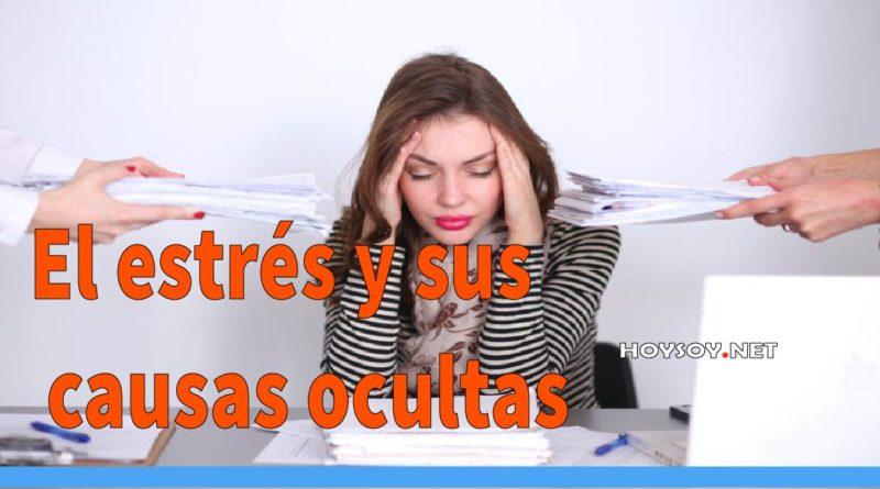 El estrés y sus causas ocultas