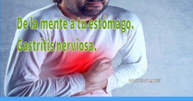 Gastritis nerviosa.