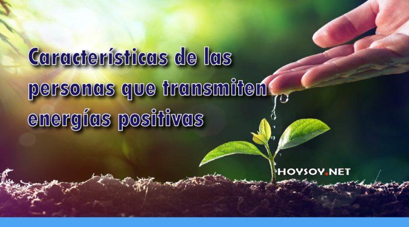 Características de las personas que transmiten energías positivas