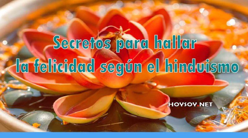 secretos para hallar la felicidad según el hinduismo