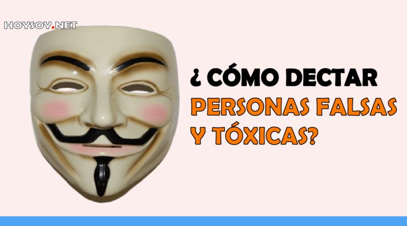 Tips para detectar personas falsas y tóxicas